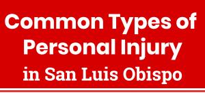Common Types of Personal Injury in San Luis Obispo header