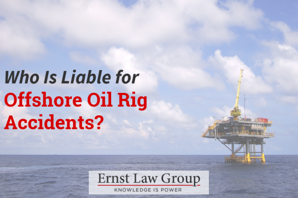 Oil Rig Accident Archives - Ernst Law Group