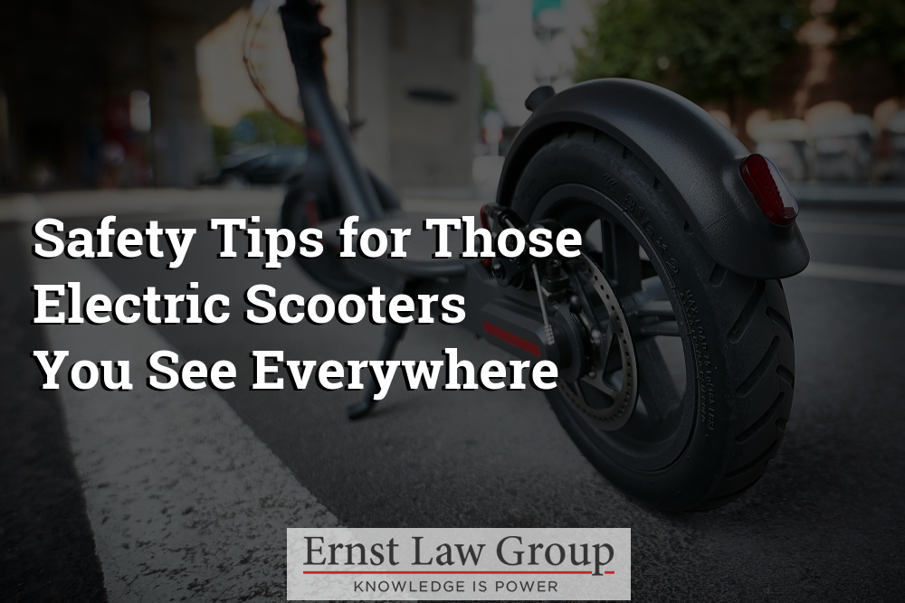 Safety Tips for Those Electric Scooters You See Everywhere