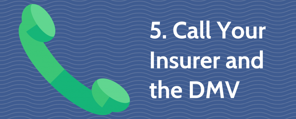 5. Call Your Insurer and the DMV