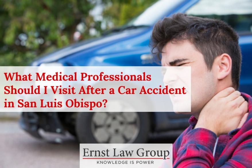What Medical Professionals Should I Visit After a Car Accident in San Luis Obispo