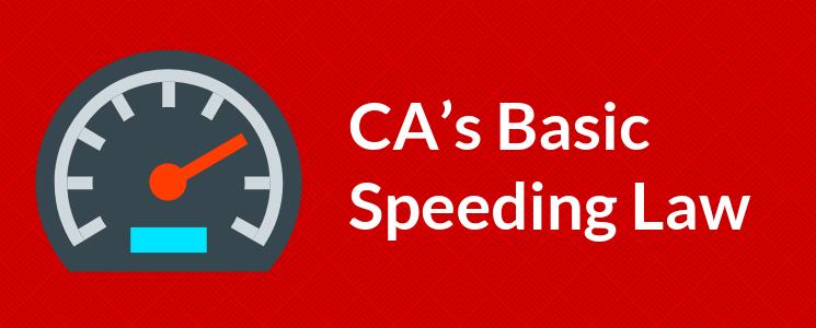 CA's Basic Speeding Law