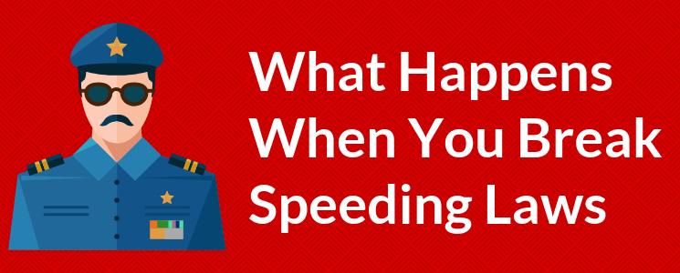What Happens When You Break Speeding Laws